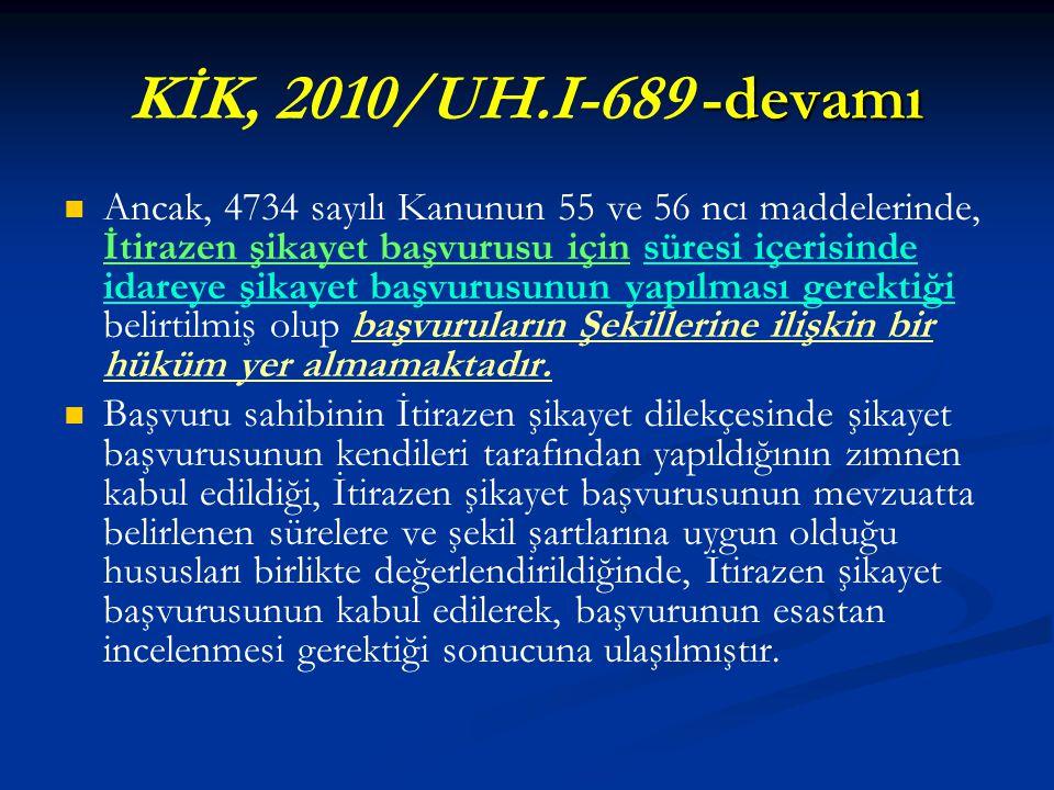 KİK, 2010/UH.I-689 -devamı