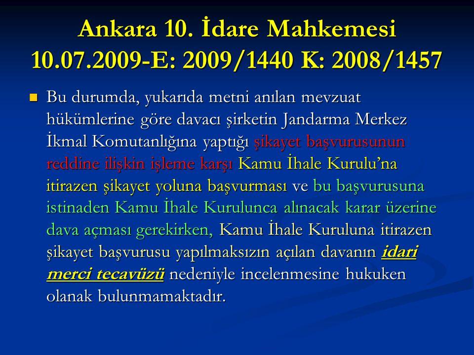 Ankara 10. İdare Mahkemesi 10.07.2009-E: 2009/1440 K: 2008/1457