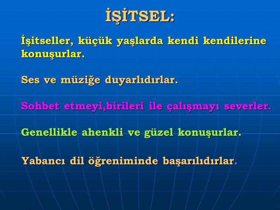 İŞİTSEL: Yabancı dil öğreniminde başarılıdırlar.