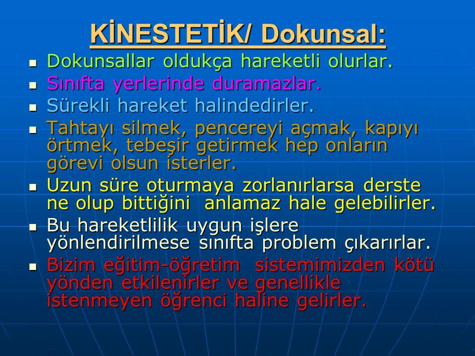 KİNESTETİK/ Dokunsal: