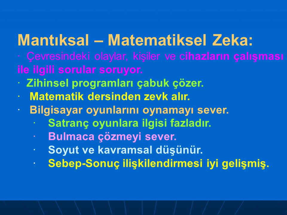 Mantıksal – Matematiksel Zeka: