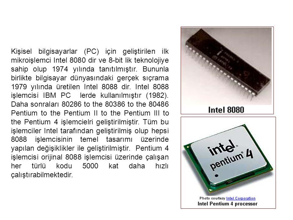 Kişisel bilgisayarlar (PC) için geliştirilen ilk mikroişlemci Intel 8080 dir ve 8-bit lik teknolojiye sahip olup 1974 yılında tanıtılmıştır.