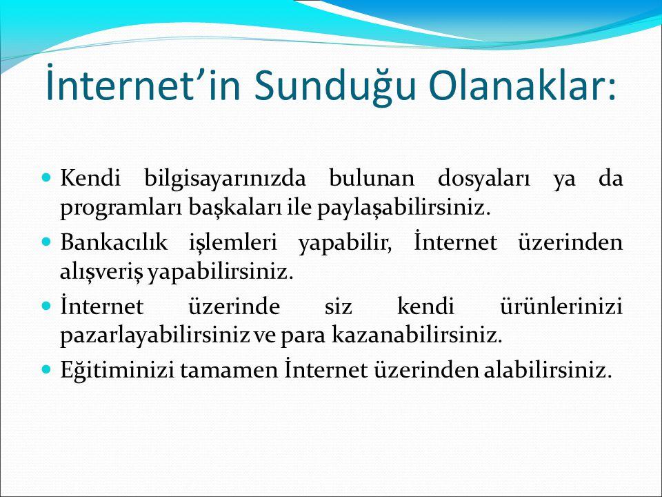 İnternet'in Sunduğu Olanaklar: