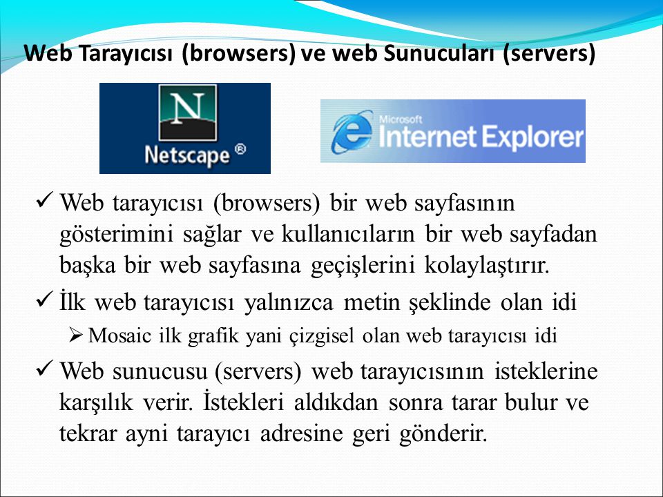 Web Tarayıcısı (browsers) ve web Sunucuları (servers)