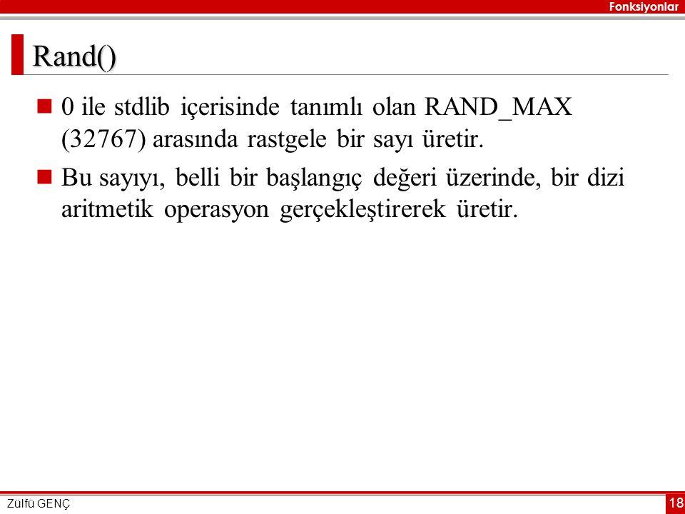 Rand() 0 ile stdlib içerisinde tanımlı olan RAND_MAX (32767) arasında rastgele bir sayı üretir.