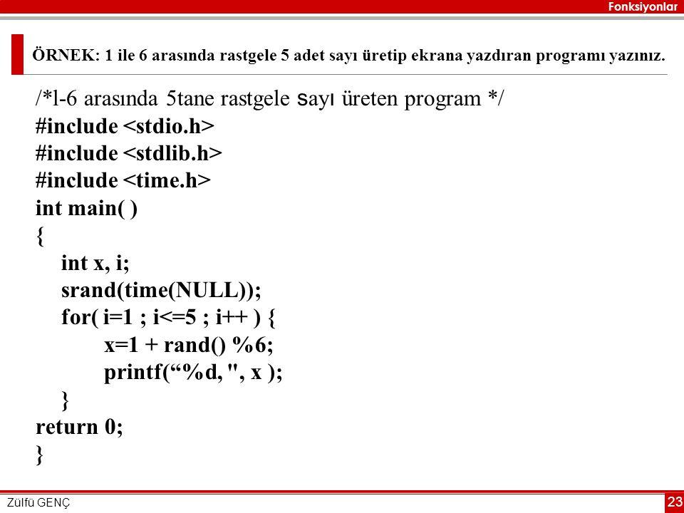 /*l-6 arasında 5tane rastgele sayı üreten program */