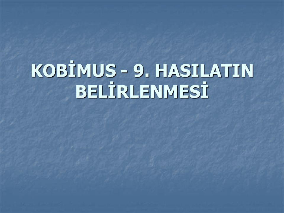 KOBİMUS - 9. HASILATIN BELİRLENMESİ