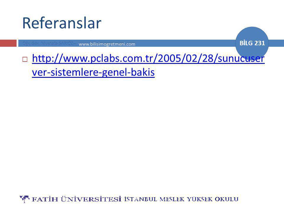 Referanslar http://www.pclabs.com.tr/2005/02/28/sunucuser ver-sistemlere-genel-bakis