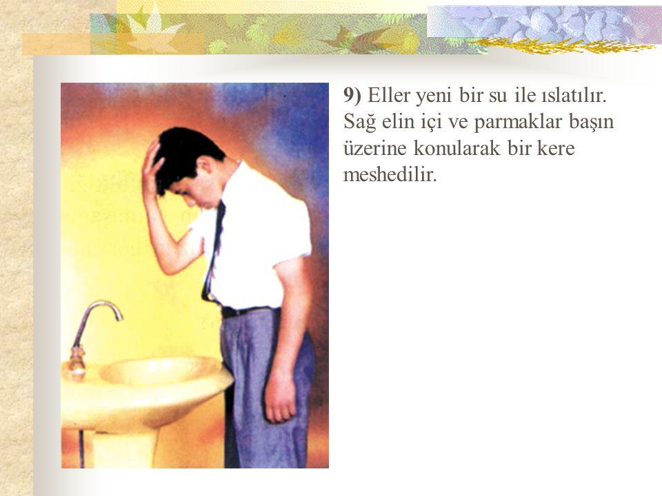 9) Eller yeni bir su ile ıslatılır