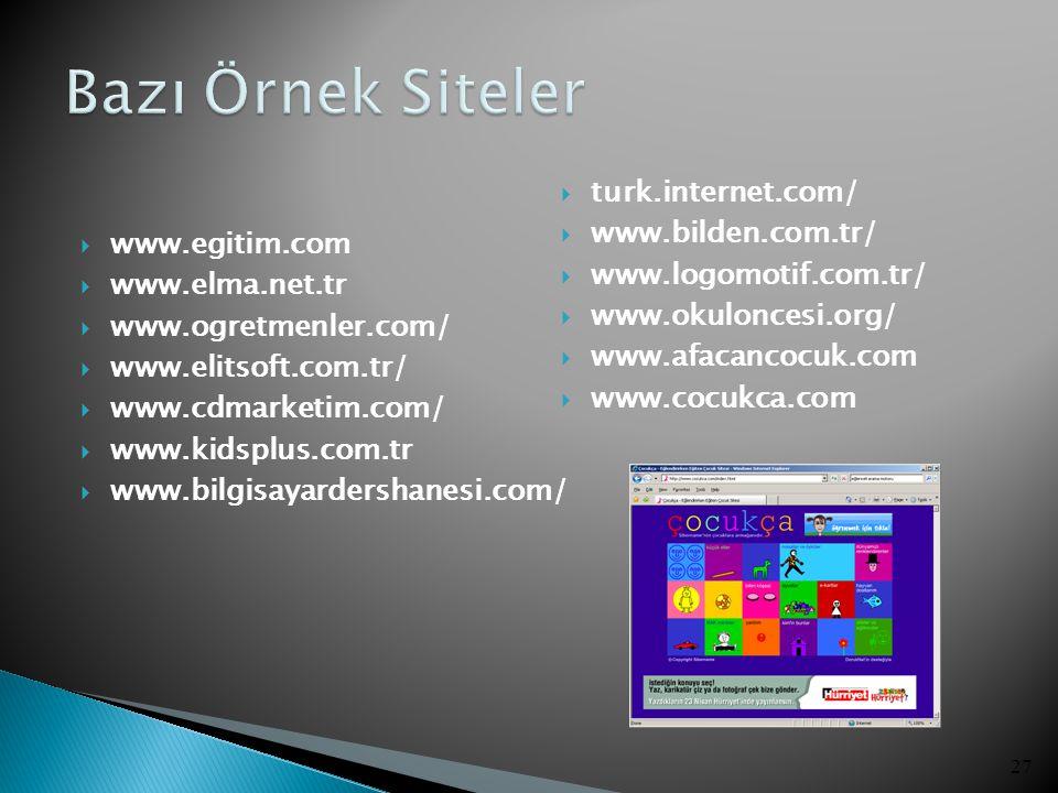 Bazı Örnek Siteler turk.internet.com/ www.bilden.com.tr/