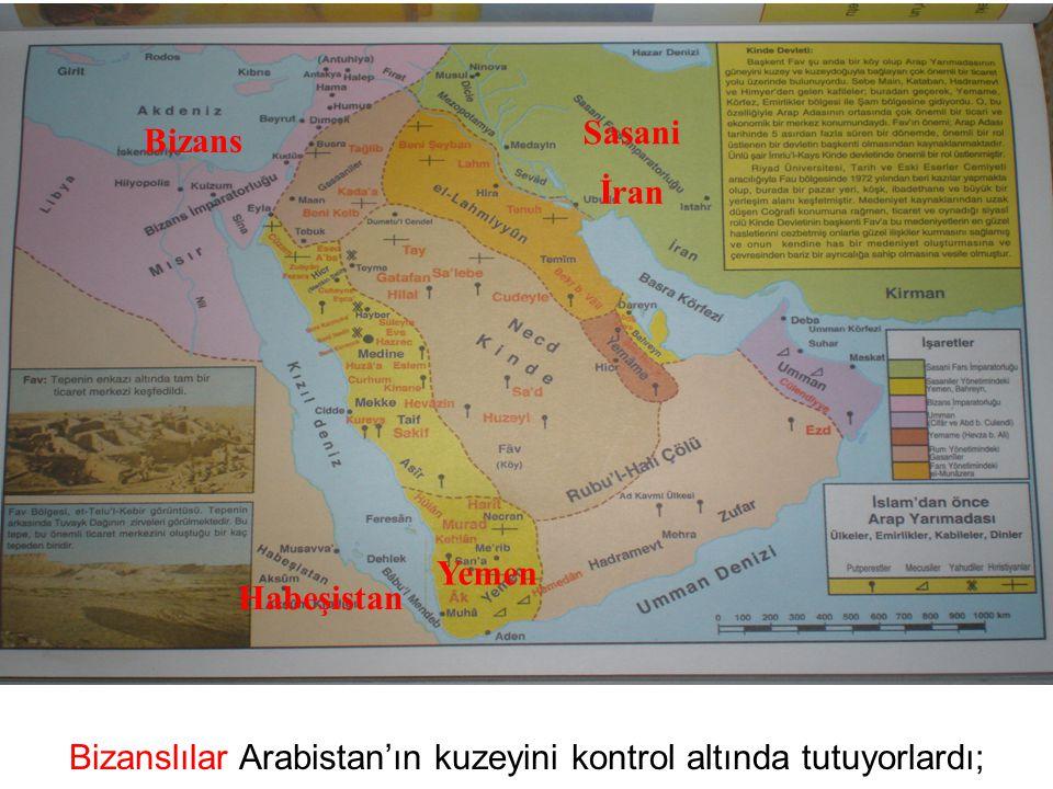 Bizanslılar Arabistan'ın kuzeyini kontrol altında tutuyorlardı;