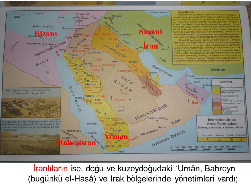 Sasani Bizans. İran. Yemen. Habeşistan.