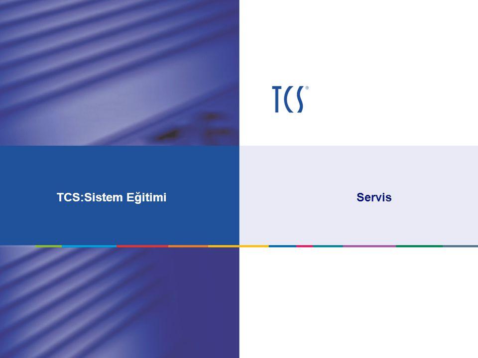TCS:Sistem Eğitimi Servis