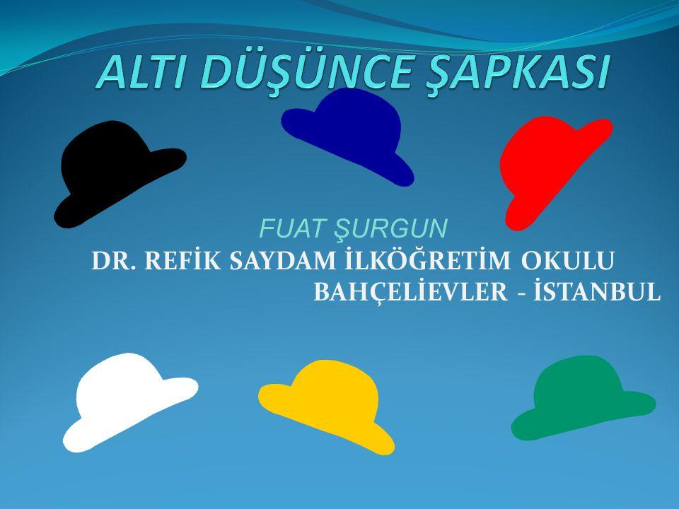 FUAT ŞURGUN DR. REFİK SAYDAM İLKÖĞRETİM OKULU BAHÇELİEVLER - İSTANBUL