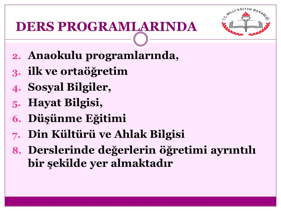 DERS PROGRAMLARINDA Anaokulu programlarında, ilk ve ortaöğretim