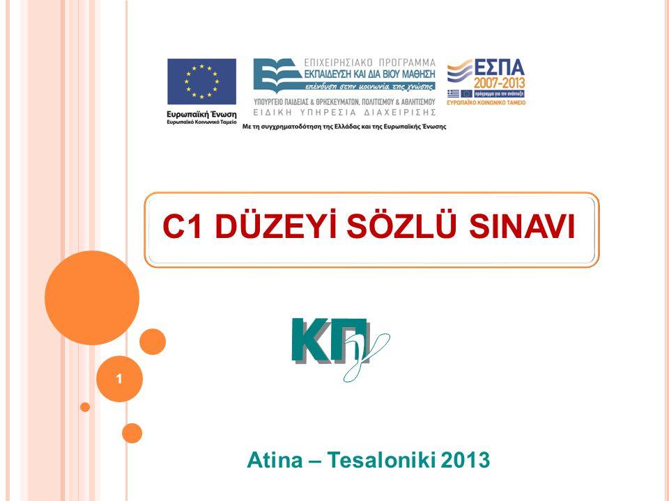 C1 DÜZEYİ SÖZLÜ SINAVI Atina – Tesaloniki 2013 ΚΠ γ