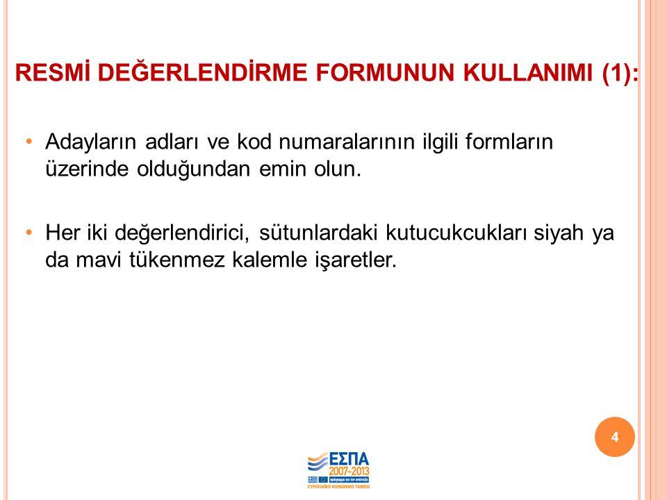 RESMİ DEĞERLENDİRME FORMUNUN KULLANIMI (1):