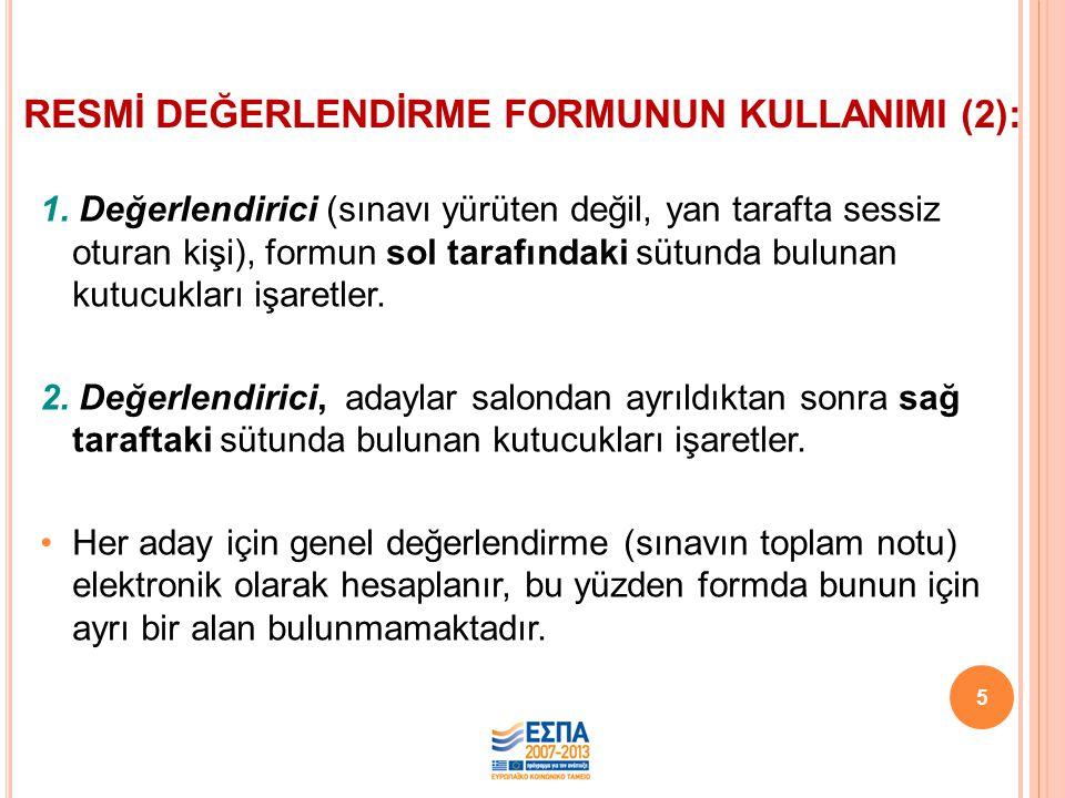 RESMİ DEĞERLENDİRME FORMUNUN KULLANIMI (2):
