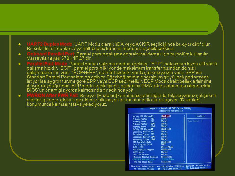 UART2 Duplex Mode: UART Modu olarak IrDA veya ASKIR seçildiğinde bu ayar aktif olur. Bu şekilde full-duplex veya half-duplex transfer modunu seçebileceksiniz.