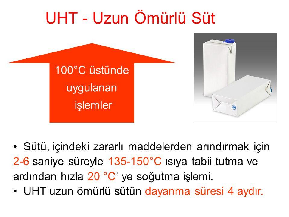 UHT - Uzun Ömürlü Süt 100°C üstünde uygulanan işlemler