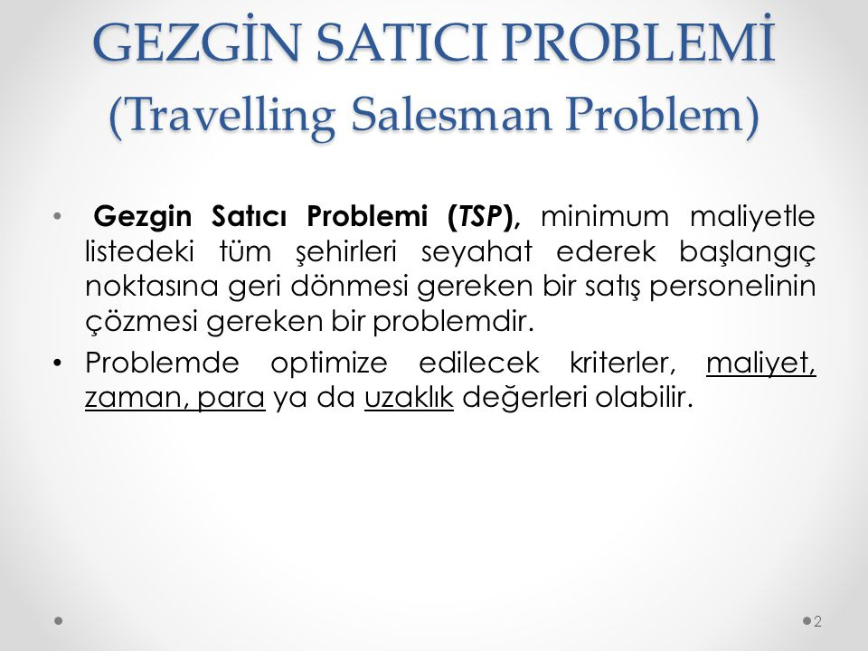 GEZGİN SATICI PROBLEMİ (Travelling Salesman Problem)