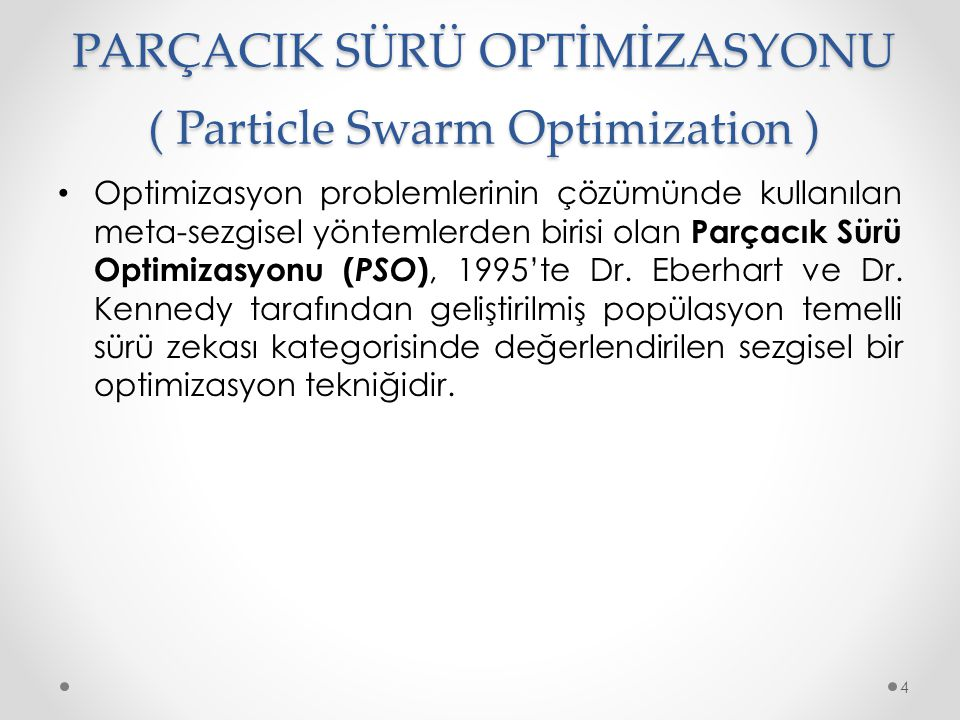 PARÇACIK SÜRÜ OPTİMİZASYONU ( Particle Swarm Optimization )