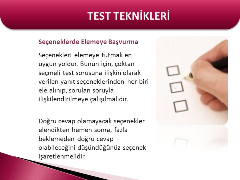 TEST TEKNİKLERİ Seçeneklerde Elemeye Başvurma