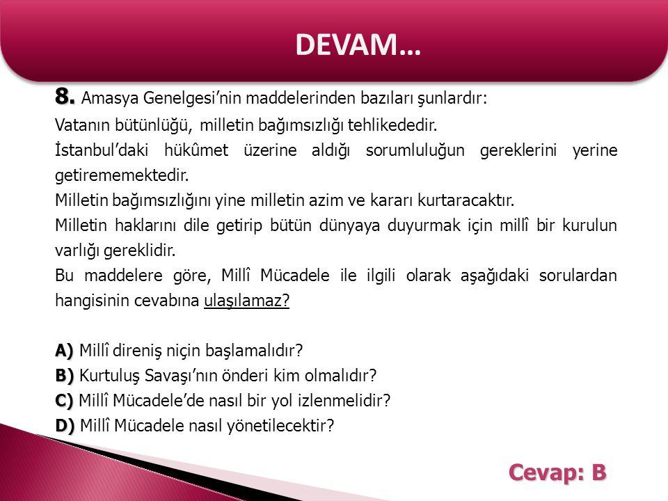 DEVAM… 8. Amasya Genelgesi'nin maddelerinden bazıları şunlardır: