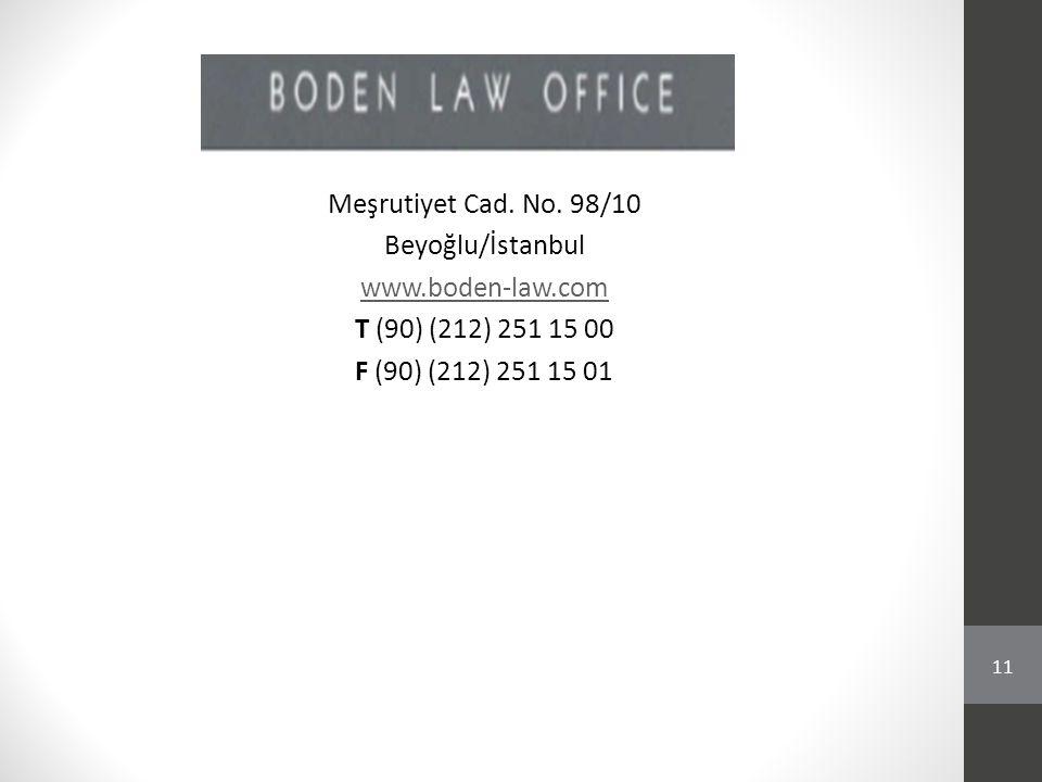 Meşrutiyet Cad. No. 98/10 Beyoğlu/İstanbul www. boden-law