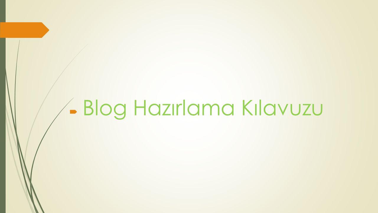 Blog Hazırlama Kılavuzu
