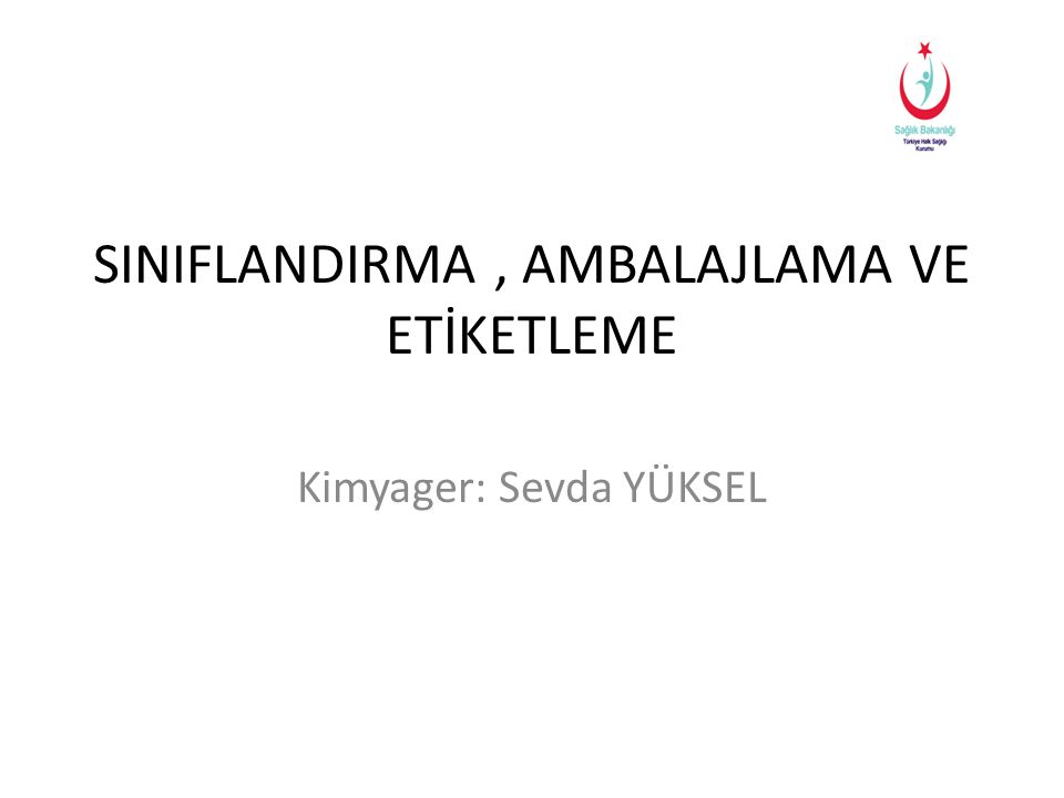 SINIFLANDIRMA , AMBALAJLAMA VE ETİKETLEME