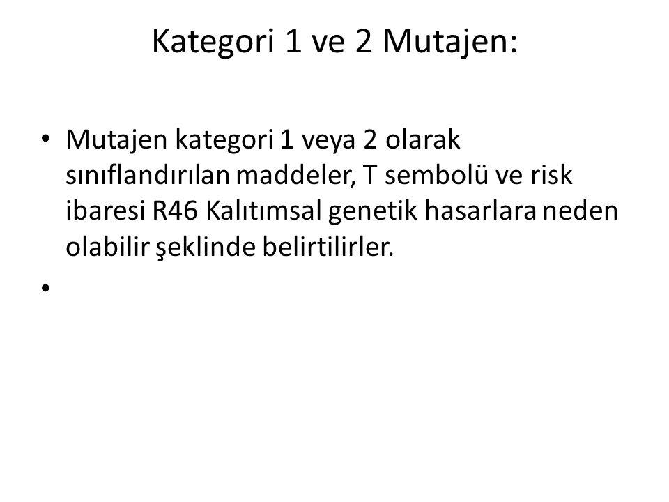 Kategori 1 ve 2 Mutajen: