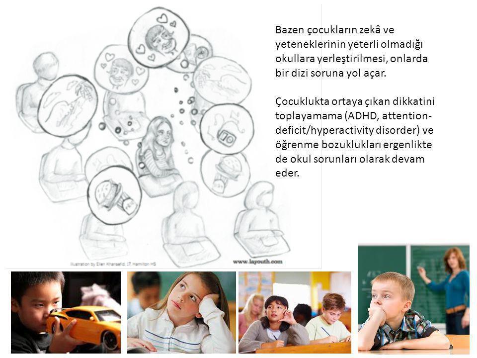 Bazen çocukların zekâ ve yeteneklerinin yeterli olmadığı okullara yerleştirilmesi, onlarda bir dizi soruna yol açar.