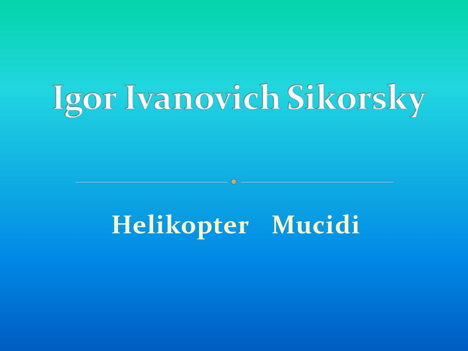 Igor Ivanovich Sikorsky