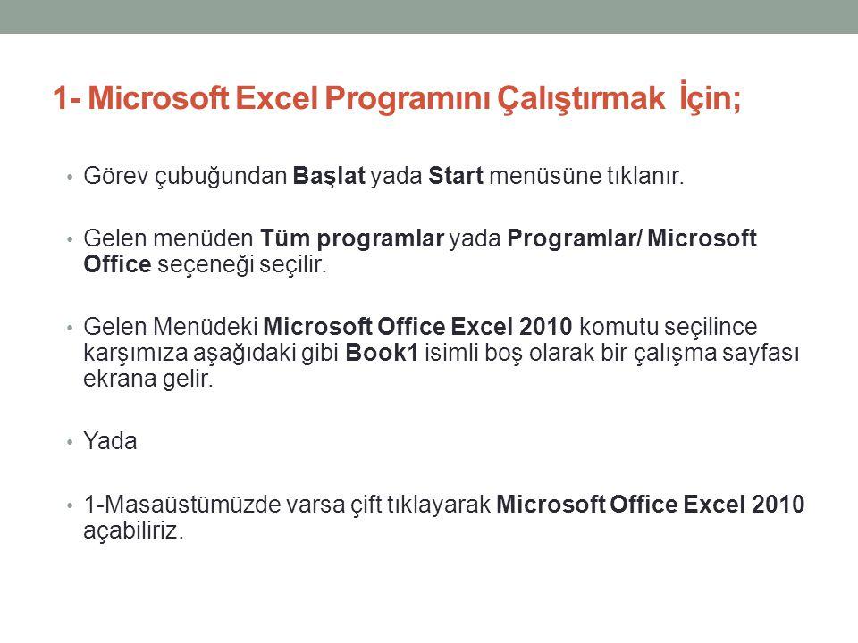 1- Microsoft Excel Programını Çalıştırmak İçin;