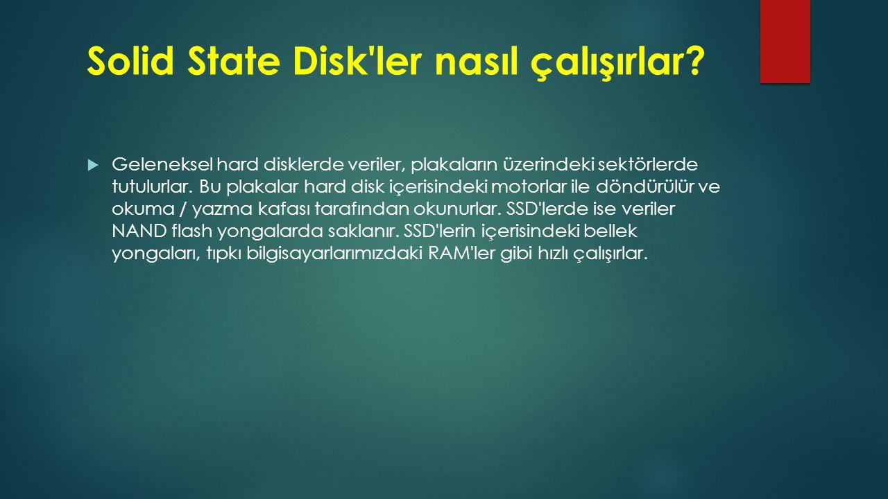 Solid State Disk ler nasıl çalışırlar