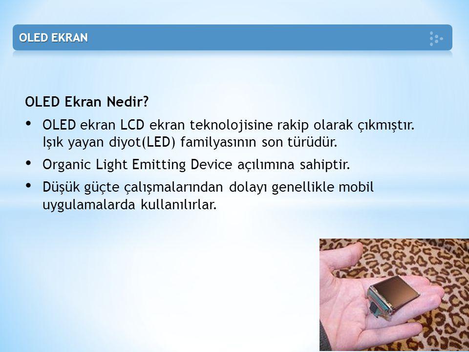 Organic Light Emitting Device açılımına sahiptir.