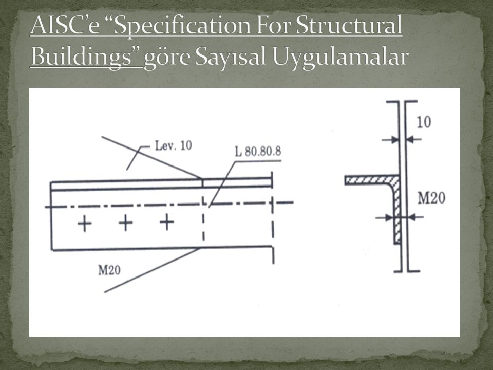 AISC'e Specification For Structural Buildings göre Sayısal Uygulamalar