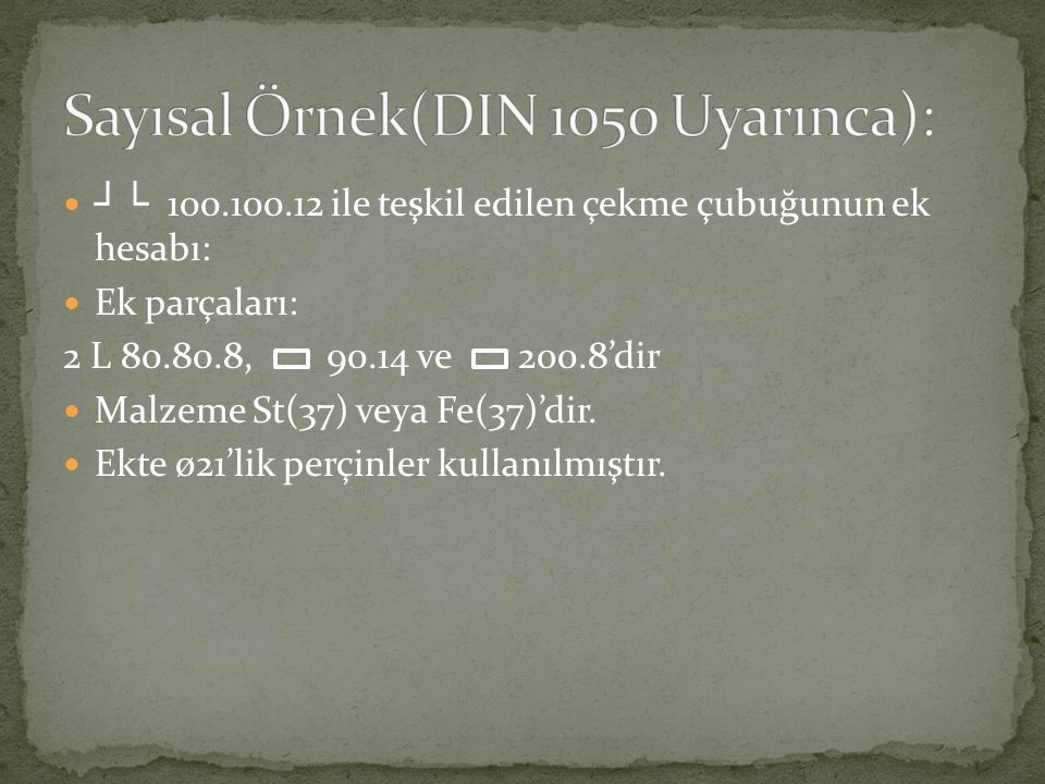 Sayısal Örnek(DIN 1050 Uyarınca):