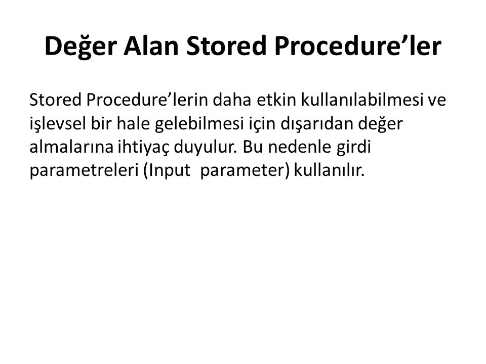 Değer Alan Stored Procedure'ler