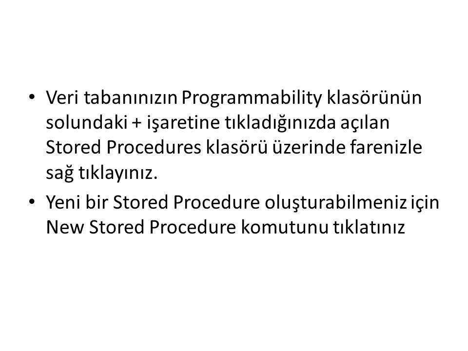 Veri tabanınızın Programmability klasörünün solundaki + işaretine tıkladığınızda açılan Stored Procedures klasörü üzerinde farenizle sağ tıklayınız.