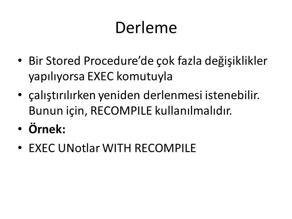 Derleme Bir Stored Procedure'de çok fazla değişiklikler yapılıyorsa EXEC komutuyla.