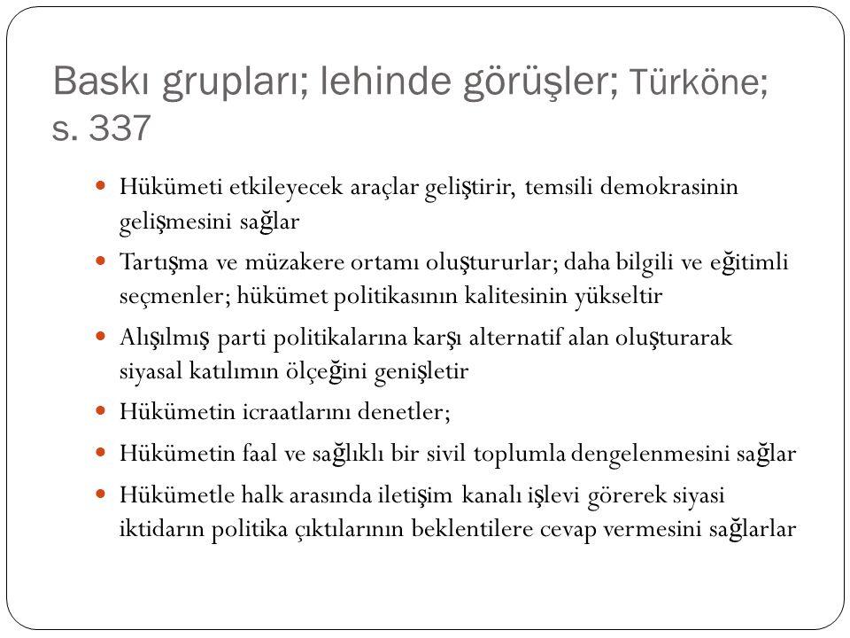 Baskı grupları; lehinde görüşler; Türköne; s. 337