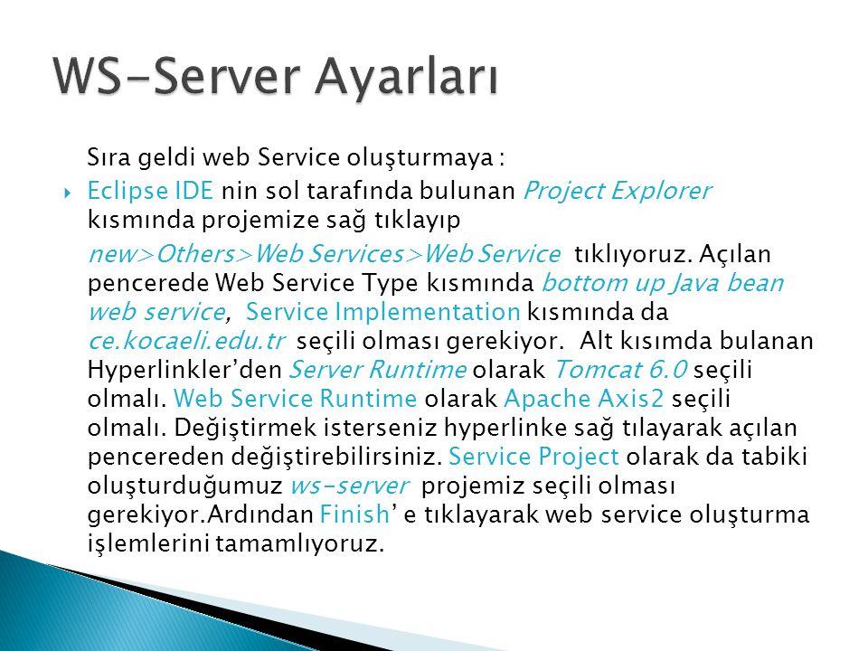 WS-Server Ayarları Sıra geldi web Service oluşturmaya :