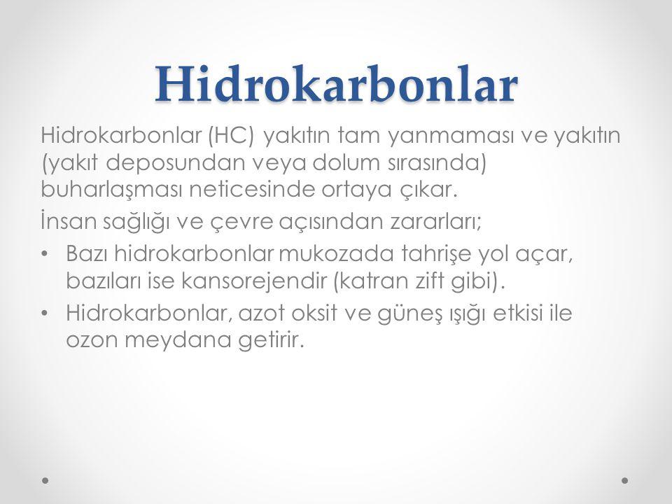 Hidrokarbonlar Hidrokarbonlar (HC) yakıtın tam yanmaması ve yakıtın (yakıt deposundan veya dolum sırasında) buharlaşması neticesinde ortaya çıkar.