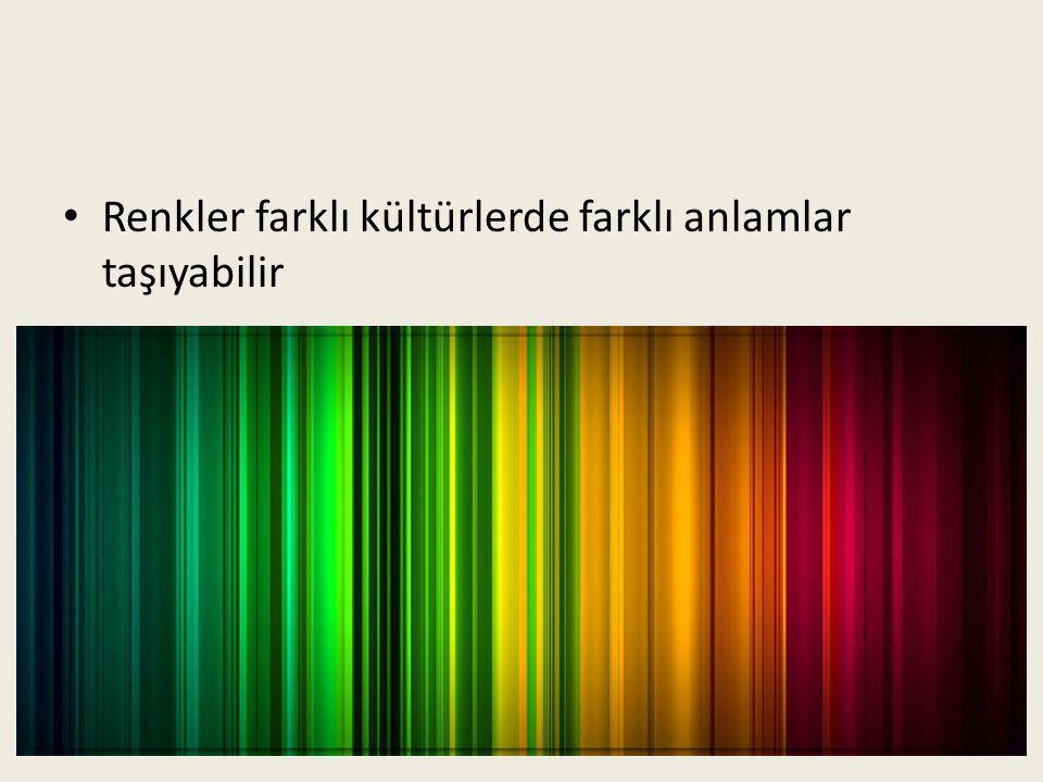 Renkler farklı kültürlerde farklı anlamlar taşıyabilir