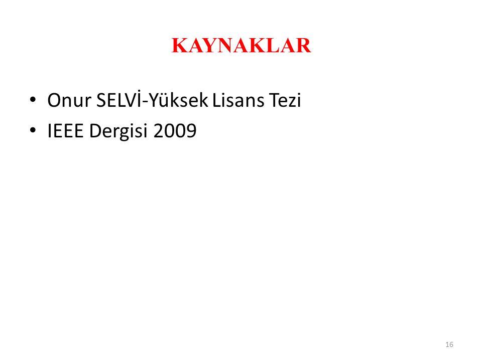 KAYNAKLAR Onur SELVİ-Yüksek Lisans Tezi IEEE Dergisi 2009