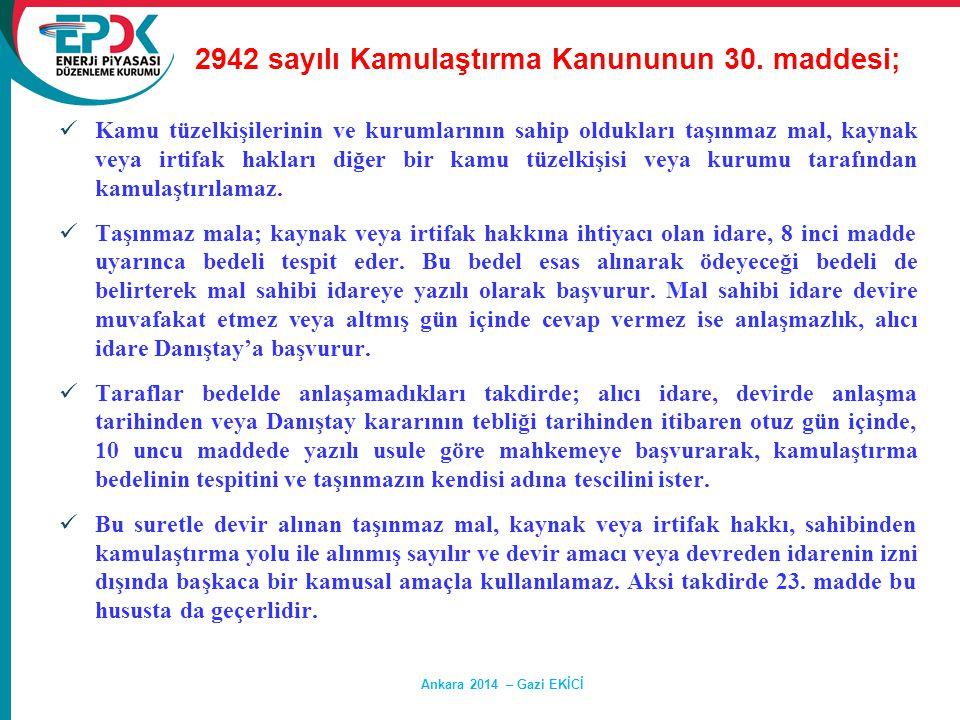 2942 sayılı Kamulaştırma Kanununun 30. maddesi;