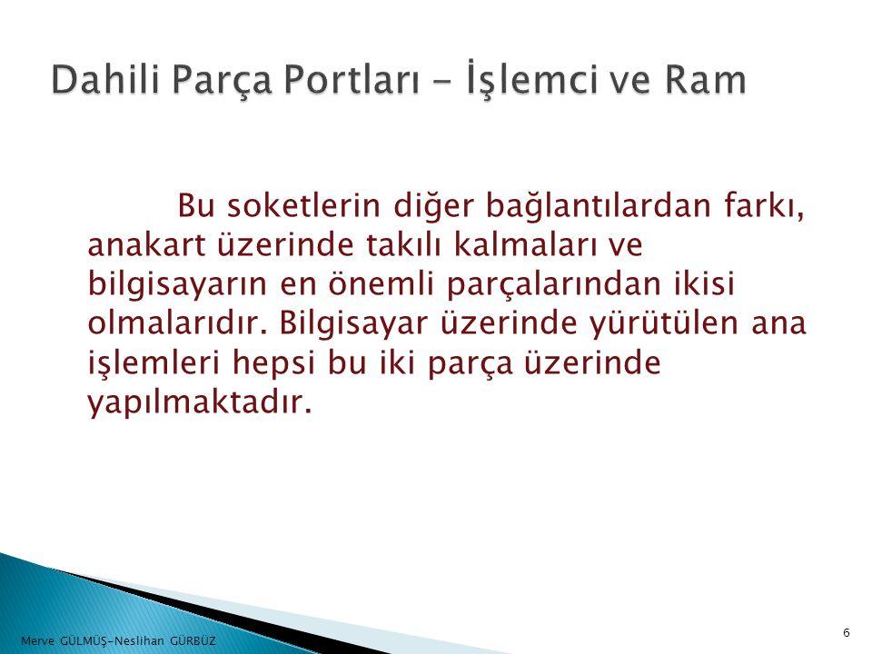 Dahili Parça Portları - İşlemci ve Ram