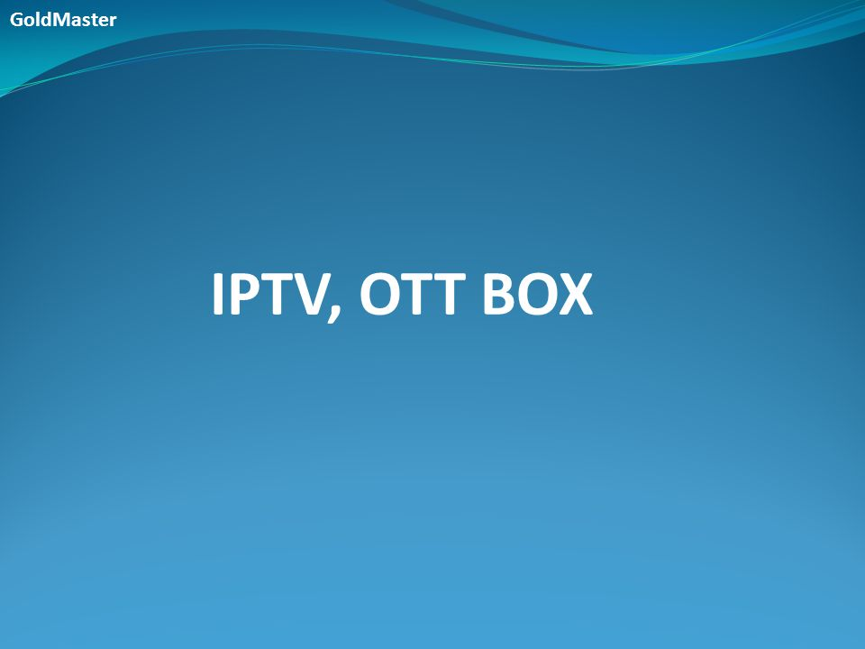 GoldMaster IPTV, OTT BOX